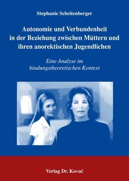 Abbildung von Scheitenberger | Autonomie und Verbundenheit in der Beziehung zwischen Müttern und ihren anorektischen Jugendlichen | 2005 | Eine Analyse im bindungstheore... | 11