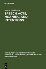 Abbildung von Burkhardt | Speech Acts, Meaning and Intentions | Reprint 2010 | 1990