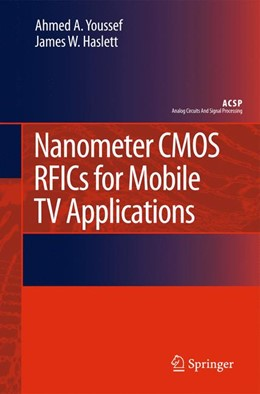 Abbildung von Youssef / Haslett | Nanometer CMOS RFICs for Mobile TV Applications | 2010