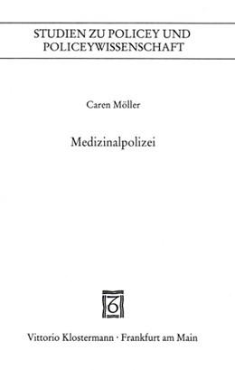 Abbildung von Möller | Medizinalpolizei | 2005 | Die Theorie des staatlichen Ge...