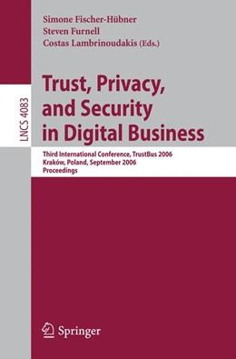 Abbildung von Fischer-Hübner / Furnell / Lambrinoudakis | Trust and Privacy in Digital Business | 2006 | Third International Conference...
