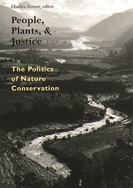 Abbildung von Zerner | People, Plants, and Justice | 2000 | The Politics of Nature Conserv...