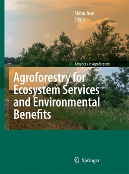 Abbildung von Jose | Agroforestry for Ecosystem Services and Environmental Benefits | 2009