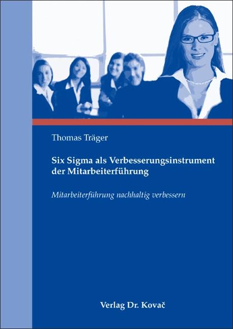 Abbildung von Träger   Six Sigma als Verbesserungsinstrument der Mitarbeiterführung   2008