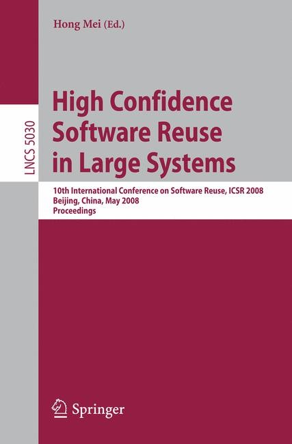 Abbildung von Mei | High Confidence Software Reuse in Large Systems | 2008
