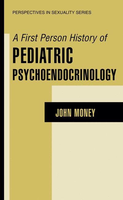 Abbildung von Money   A First Person History of Pediatric Psychoendocrinology   2002