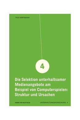 Abbildung von Hartmann | Die Selektion unterhaltsamer Medienangebote am Beispiel von Computerspielen | 1. Auflage | 2006 | 4 | beck-shop.de