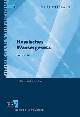 Abbildung von Leis-Reutershahn   Hessisches Wassergesetz   4., völlig neu bearbeitete Auflage   2009   Kommentar   06