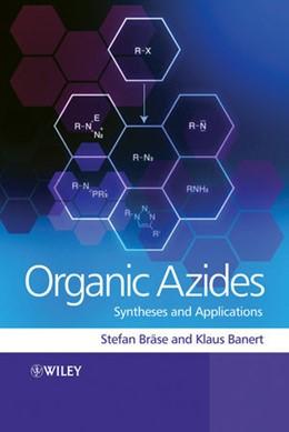 Abbildung von Bräse / Banert   Organic Azides   1. Auflage   2009   Syntheses and Applications