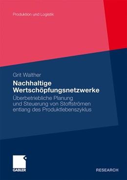 Abbildung von Walther | Nachhaltige Wertschöpfungsnetzwerke | Mit einem Geleitwort von Prof. Dr. Thomas S. Spengler | 2010 | Überbetriebliche Planung und S...