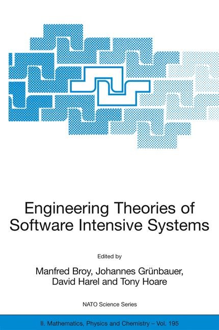 Abbildung von Broy / Gruenbauer / Harel / Hoare | Engineering Theories of Software Intensive Systems | 2005