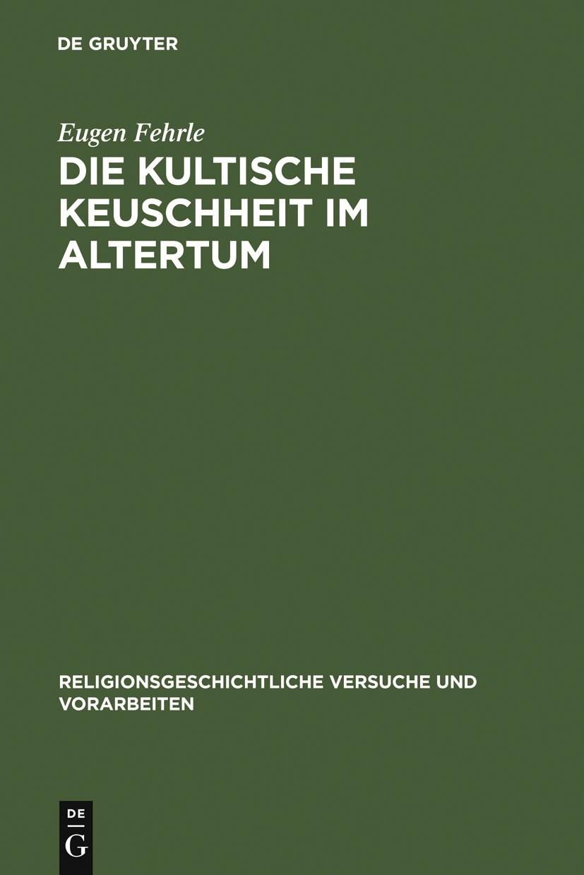 Abbildung von Fehrle | Die kultische Keuschheit im Altertum | Unveränd. photomechan. Nachdr. d. Ausg. 1910. Reprint 2011 | 1966