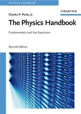 Abbildung von Poole, Jr.   The Physics Handbook   2., erg. Aufl.   2006   Fundamentals and Key Equations