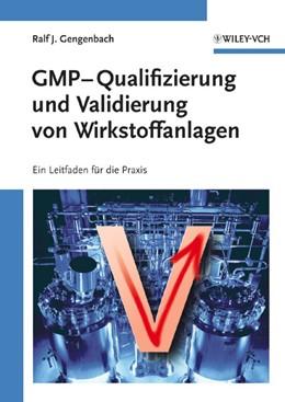 Abbildung von Gengenbach | GMP-Qualifizierung und Validierung von Wirkstoffanlagen | 2008 | Ein Leitfaden für die Praxis
