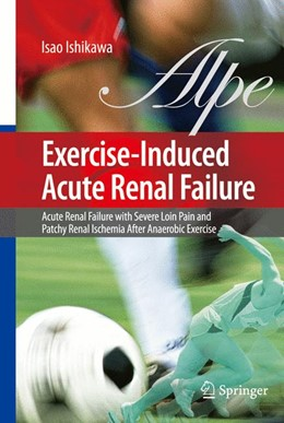 Abbildung von Ishikawa | Exercise-Induced Acute Renal Failure | 2007 | Acute Renal Failure with Sever...