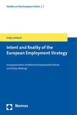 Abbildung von Umbach | Intent and Reality of the European Employment Strategy | 2008 | Europeanisation of National Em...