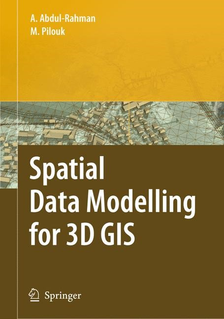 Spatial Data Modelling for 3D GIS | Abdul-Rahman / Pilouk, 2007 | Buch (Cover)