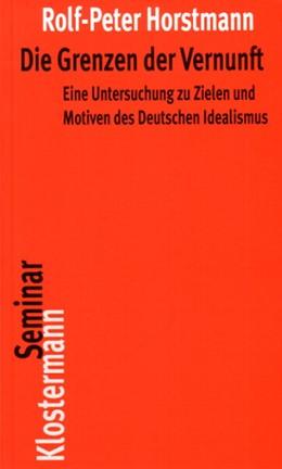 Abbildung von Horstmann | Die Grenzen der Vernunft | 3. Aufl. | 2004 | Eine Untersuchung zu Zielen un... | 11