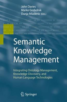 Abbildung von Davies / Grobelnik / Mladenic | Semantic Knowledge Management | 2009 | Integrating Ontology Managemen...