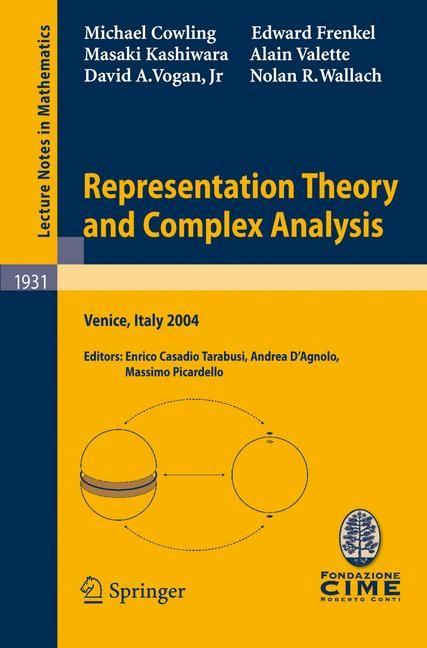 Abbildung von Casadio Tarabusi / D'Agnolo / Picardello | Representation Theory and Complex Analysis | 2008 | 2008