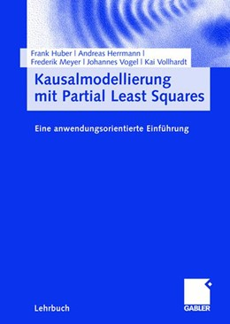 Abbildung von Huber / Herrmann / Meyer | Kausalmodellierung mit Partial Least Squares | 2007 | Eine anwendungsorientierte Ein...