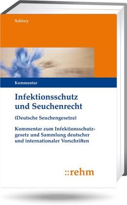 Abbildung von Schiwy | Infektionsschutz und Seuchenrecht • mit Aktualisierungsservice | Loseblattwerk mit 361. Aktualisierung | 2019 | Kommentar zum Infektionsschutz...