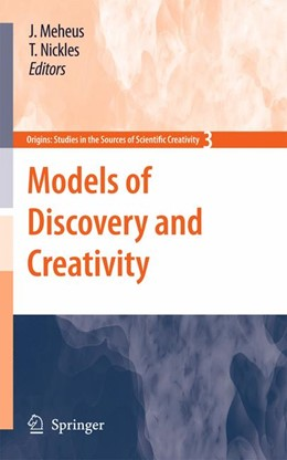 Abbildung von Meheus / Nickles   Models of Discovery and Creativity   1st Edition.   2010   3
