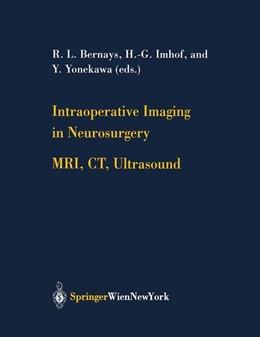 Abbildung von Bernays / Imhof / Yonekawa | Intraoperative Imaging in Neurosurgery | 2002 | MRI, CT, Ultrasound | 85