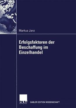 Abbildung von Janz | Erfolgsfaktoren der Beschaffung im Einzelhandel | 2004 | Zugl. Diss. Universität Saarbr...