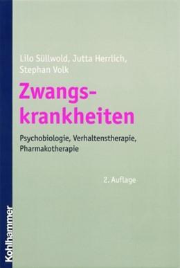 Abbildung von Süllwold / Herrlich / Volk | Zwangskrankheiten | 2., überarb. Aufl. | 2001 | Psychobiologie, Verhaltensther...