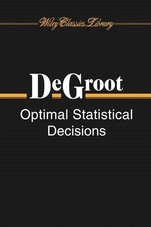 Abbildung von DeGroot   Optimal Statistical Decisions   1. Auflage   2004