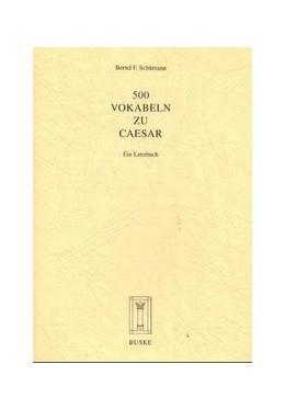 Abbildung von Schümann | 500 Vokabeln zu Caesar | 5., unveränd. Aufl. | 1993 | Ein Lernbuch