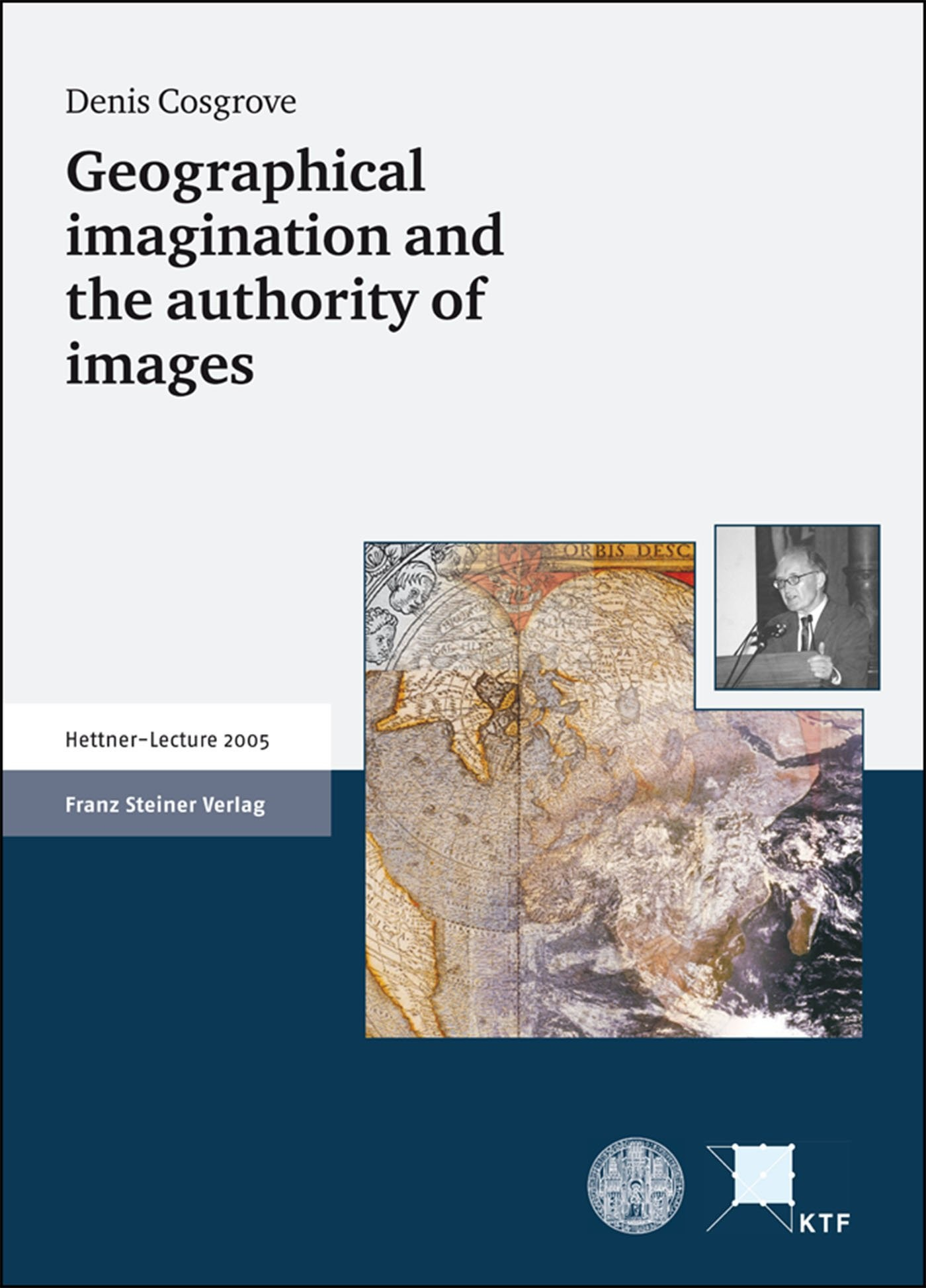 Abbildung von Cosgrove | Geographical imagination and the authority of images | 2006