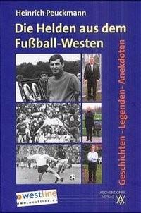 Abbildung von Peuckmann | Die Helden aus dem Fussball-Westen | 2001