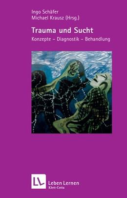 Abbildung von Schäfer / Krausz | Trauma und Sucht | 2006 | Konzepte - Diagnostik - Behand... | 188