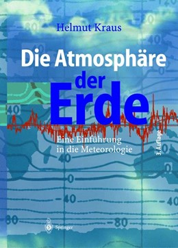 Abbildung von Kraus | Die Atmosphäre der Erde | 3., erw. u. aktualisierte Aufl. | 2004 | Eine Einführung in die Meteoro...