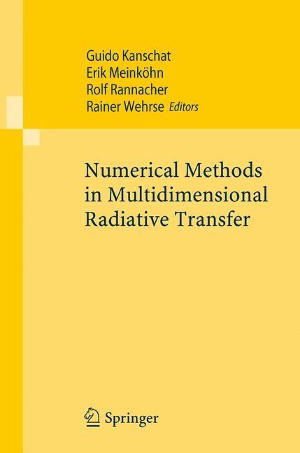 Abbildung von Kanschat / Meinköhn / Rannacher / Wehrse | Numerical Methods in Multidimensional Radiative Transfer | 2008