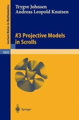 Abbildung von Knutsen / Johnsen | K3 Projective Models in Scrolls | 2004 | 1842