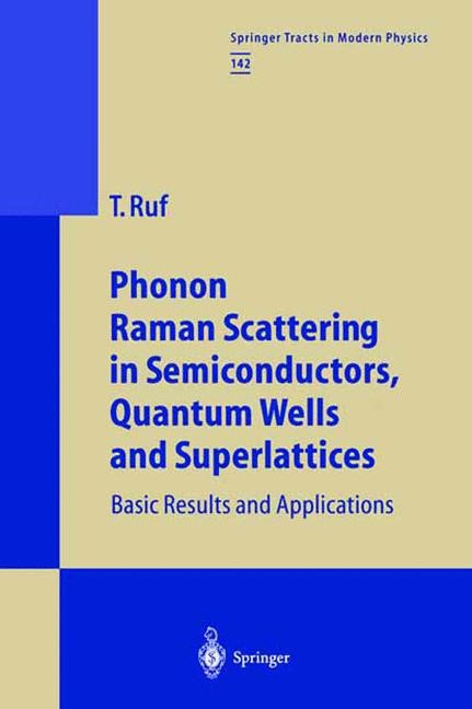 Abbildung von Ruf | Phonon Raman Scattering in Semiconductors, Quantum Wells and Superlattices | 1997