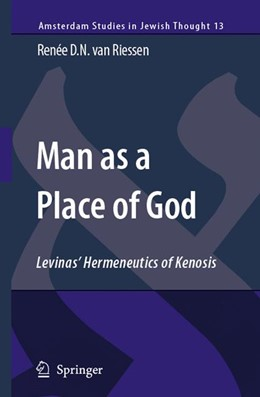 Abbildung von Riessen | Man as a Place of God | 2007 | Levinas' Hermeneutics of Kenos... | 13