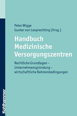 Abbildung von Wigge / von Leoprechting | Handbuch Medizinische Versorgungszentren | 1. Auflage 2011 | 2010 | Rechtliche Grundlagen - Untern...