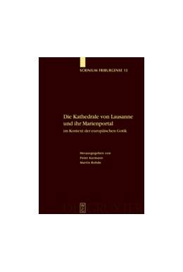 Abbildung von Kurmann / Rohde | Die Kathedrale von Lausanne und ihr Marienportal im Kontext der europäischen Gotik | Reprint 2012 | 2004 | 13
