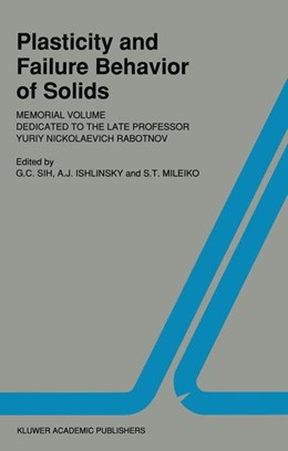 Abbildung von Sih / Ishlinsky / Mileiko | Plasticity and failure behavior of solids | 1990 | Memorial volume dedicated to t... | 3