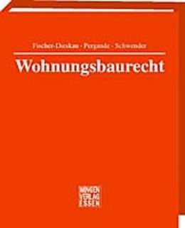 Abbildung von Dyong / Heix / Fischer-Dieskau | Wohnungsbaurecht | Loseblattwerk mit 219. Aktualisierung | 2019 | Kommentar zu allen wohnungsbau...