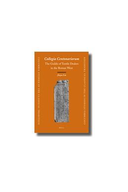 Abbildung von Liu | Collegia Centonariorum: The Guilds of Textile Dealers in the Roman West | 2009