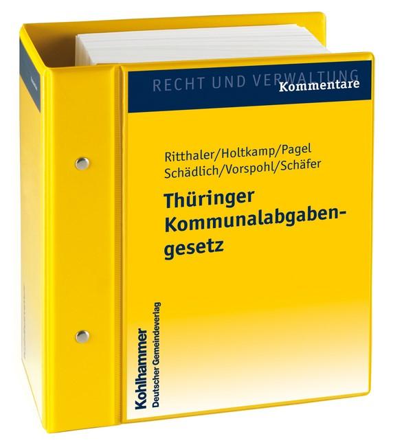 Abbildung von Ritthaler / Holtkamp / Pagel / Schädlich / Vorspohl / Schäfer | Thüringer Kommunalabgabengesetz | Loseblattwerk mit 5. Aktualisierung | 2014