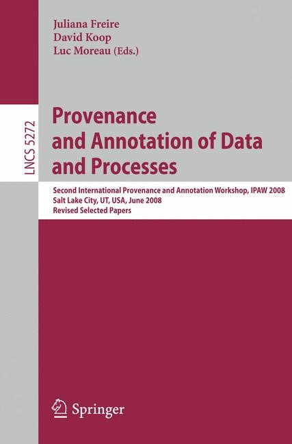 Abbildung von Freire / Koop | Provenance and Annotation of Data and Processes | 2008