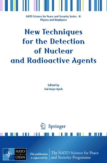 Abbildung von Aycik | New Techniques for the Detection of Nuclear and Radioactive Agents | 2009
