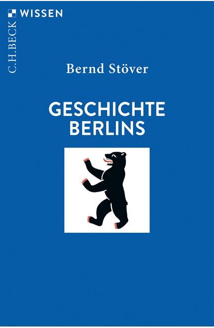 Cover: Bernd Stöver, Geschichte Berlins