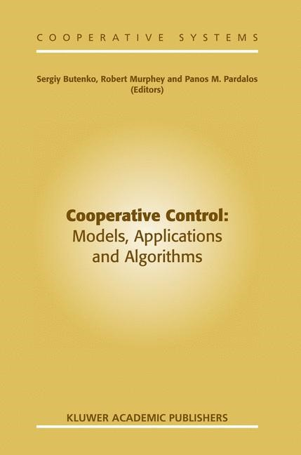 Abbildung von Butenko / Murphey / Pardalos | Cooperative Control: Models, Applications and Algorithms | 2003